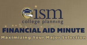 Financial Aid Minute – Maximizing Your Major