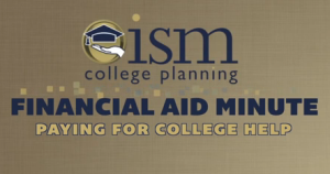 Financial Aid Minute – Paying for College Help